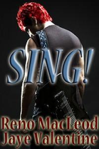 Sing! - Reno MacLeod, Jaye Valentine