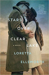 Stars Over Clear Lake: A Novel - Loretta Ellsworth