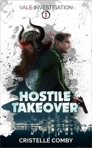 Hostile Takeover (Vale Investigation #1) - Cristelle Comby