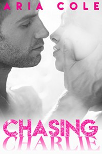 Chasing Charlie - Aria Cole