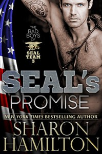 SEAL's Promise: Bad Boys of SEAL Team 3, Book 1 (SEAL Brotherhood Series 8) - Sharon Hamilton