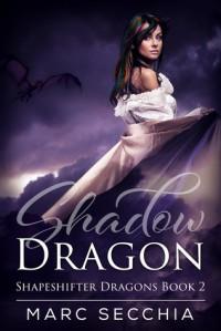 Shadow Dragon - Marc Secchia
