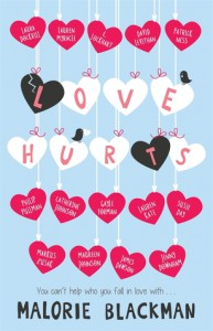Love Hurts - Malorie Blackman, Maureen Johnson, Catherine Johnson, Philip Pullman, James Dawson, Jenny Downham, Patrick Ness, E. Lockhart, Lauren Myracle, Laura Dockrill, Gayle Forman, Markus Zusak, Susie Day, David Levithan, Lauren Kate