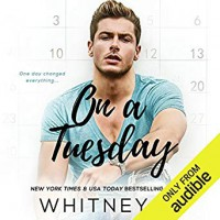 On A Tuesday (One Week #1) - Whitney Gracia Williams