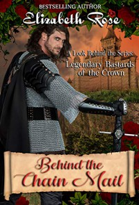 Behind the Chain Mail - Elizabeth  Rose