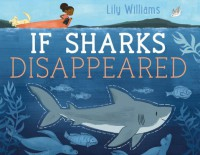 If Sharks Disappeared - Lily Williams