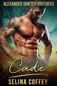 Cade (Alexander Shifter Brothers Book 2) - Selina Coffey