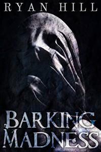 Barking Madness - Ryan  Hill