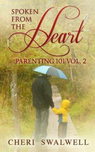 [ Spoken from the Heart: Parenting 101 Vol. 2 By Swalwell, Cheri ( Author ) Paperback 2014 ] - Cheri Swalwell