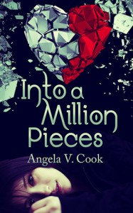 Into a Million Pieces - Angela V. Cook