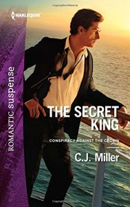 The Secret King (Conspiracy Against the Crown) - C.J. Miller