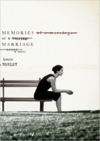 Memories of a Marriage: A Novel - Louis Begley