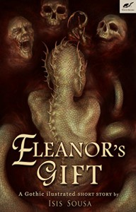 Eleanor's Gift - Isis Sousa, Isis Sousa, Clare Diston