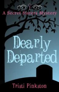 Dearly Departed - Tristi Pinkston