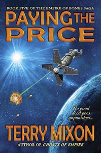 Paying the Price (Book 5 of The Empire of Bones Saga) - Terry Mixon
