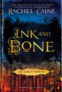 Ink and Bone: The Great Library - Rachel Caine