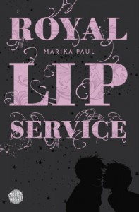 Royal Lip Service - Marika Paul