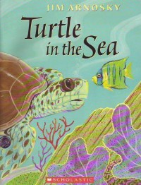 Turtle In The Sea - Jim Arnosky