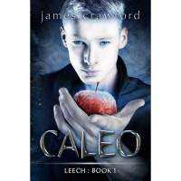 Caleo (Leech, #1) - James   Crawford