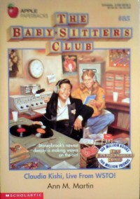Claudia Kishi, Live From WSTO! (The Baby-Sitters Club, #85) - Ann M. Martin