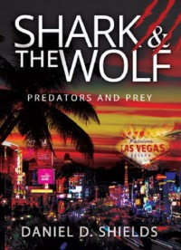 Shark & The Wolf: Predators and Prey - Daniel D. Shields