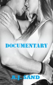 Documentary (Documentary, #1) - A.J. Sand