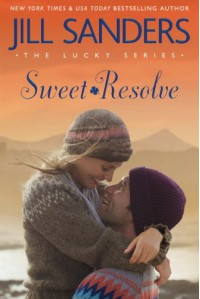 Sweet Resolve (The Lucky Series) - Jill Sanders