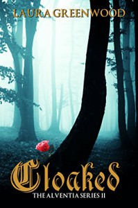 Cloaked (Alventia Series Book 2) - Laura Greenwood