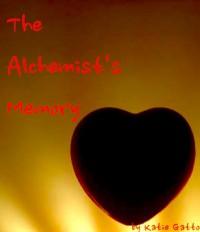 The Alchemist's Memory - Katie Gatto