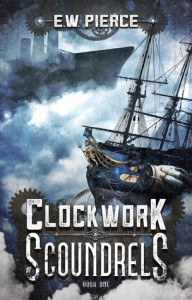 Clockwork Scoundrels - E. W. Pierce