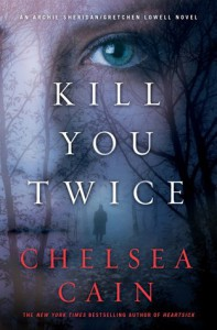 Kill You Twice - Chelsea Cain