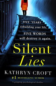 Silent Lies: A gripping psychological thriller with a shocking twist - Kathryn Croft