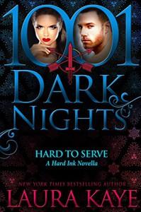 Hard to Serve:  A Hard Ink Novella - Laura Kaye