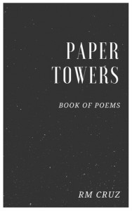 Paper Towers: Book Of Poems - RM Cruz