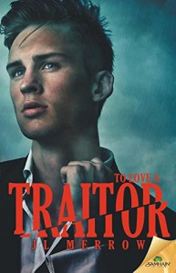 To Love a Traitor - J.L. Merrow