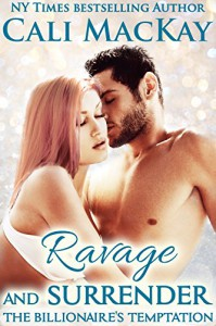 Ravage and Surrender (The Billionaire's Temptation Series - The Foley Family Book 1) - Cali MacKay