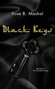 Black Keys (The Colorblind Trilogy Book 1) - Rose B. Mashal