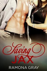 Saving Jax - Ramona Gray