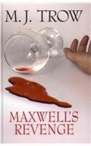Maxwell's Revenge - M.J. Trow