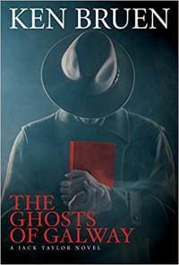 The Ghosts of Galway - Ken Bruen