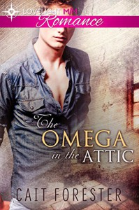 The Omega in the Attic - Cait Forester