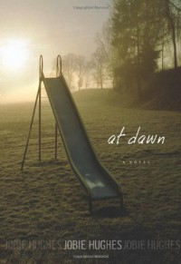 At Dawn - Jobie Hughes