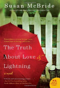 The Truth About Love and Lightning - Susan McBride