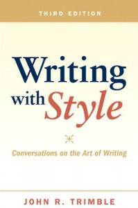 Writing with Style: Conversations on the Art of Writing - John R. Trimble