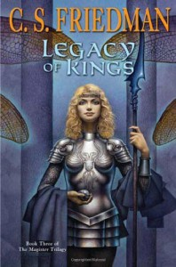 Legacy of Kings  - C.S. Friedman