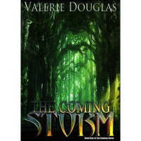 The Coming Storm (The Coming Storm, #1) - Valerie Douglas