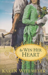 To Win Her Heart - Karen Witemeyer