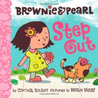 Brownie & Pearl Step Out - Cynthia Rylant, Brian Biggs