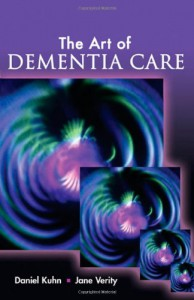 The Art of Dementia Care - Daniel Kuhn