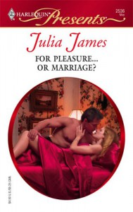 For Pleasure...or Marriage? - Julia James